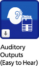 Auditory outputs (easy to hear)