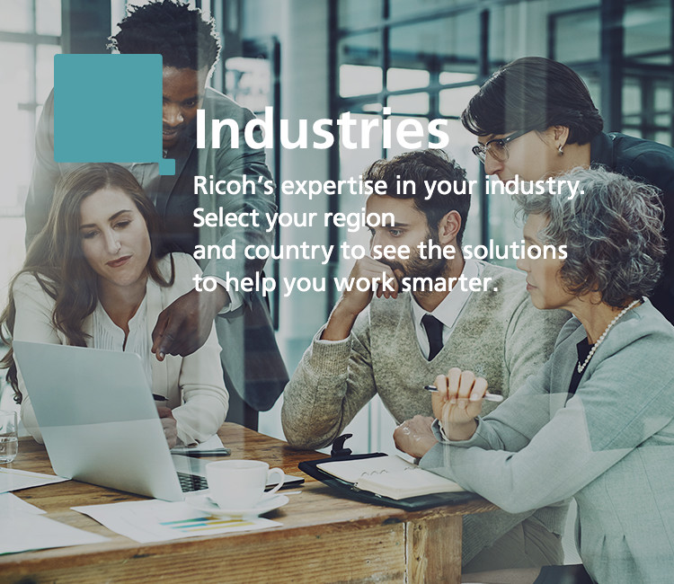 Industries Ricoh's expertise in your industry. Solutions to help you work smarter.