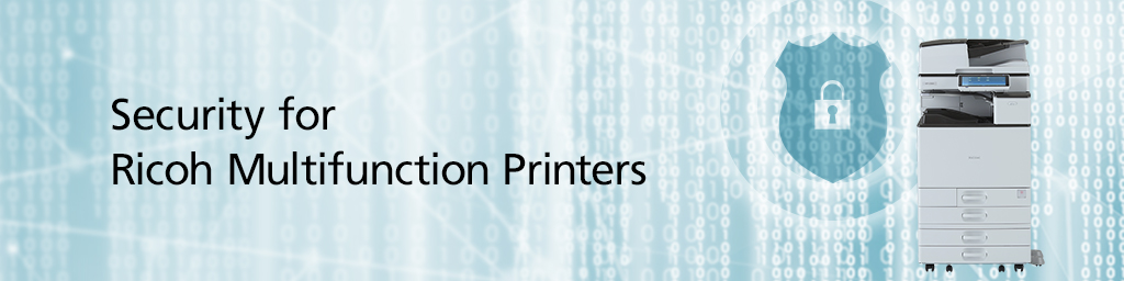 Security for Ricoh Multifunction Printers