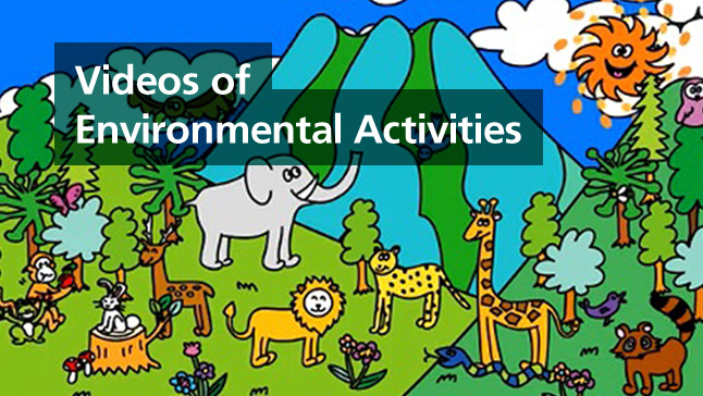 Videos of environmental activities